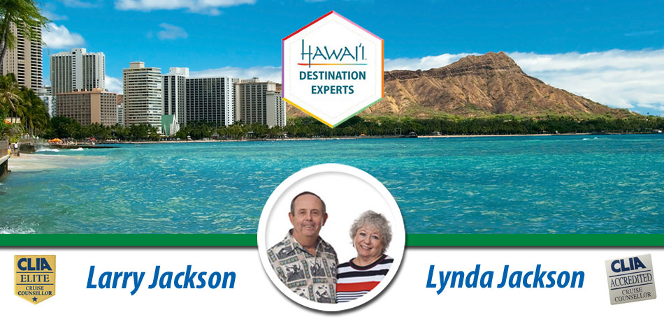 Larry & Linda Jackson Hawaii Destination Experts